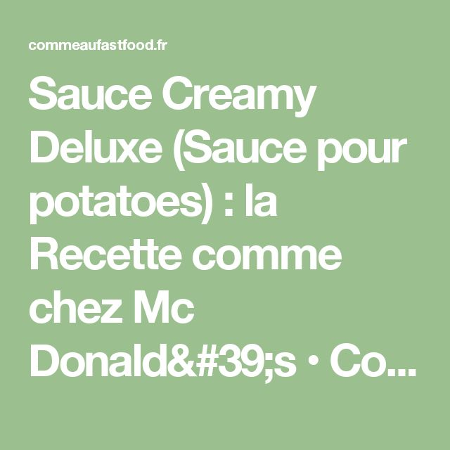 Sauce Creamy Deluxe (Sauce pour potatoes) : la Recette comme chez Mc Donald's • Comme au fast food