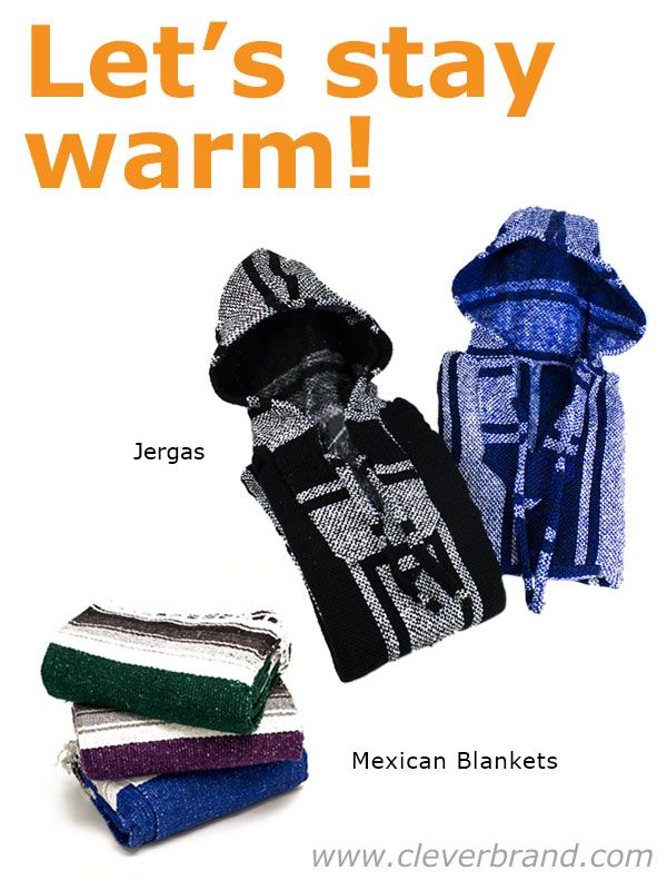 Let's go back to school with a brand new look this year with Cleverbrand Jergas! Super warm and affordable our Jergas are comfy, stylish and ideal for fall weather. Pair with our Mexican Blankets, campfire and friends and you've got yourself a great time!