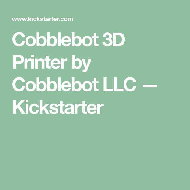 Cobblebot 3D Printer by Cobblebot LLC —  Kickstarter
