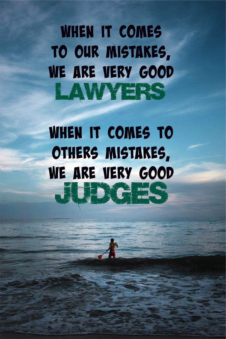 When it comes to our mistakes, we are very good lawyers ...