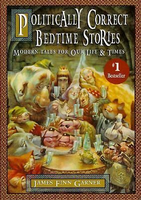 Politically Correct Bedtime Stories: Modern Tales for Our Life & Times 9780025427303 | eBay