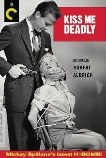 Kiss Me Deadly (1955)  Directed by Robert Aldrich.  Based on the novel by Mickey Spillane.  Starring Ralph Meeker, Albert Dekker, and Paul Stewart.