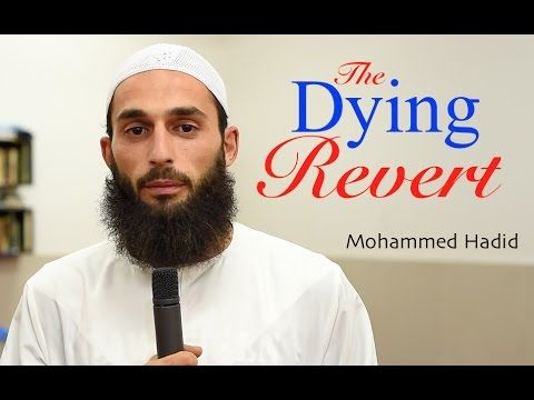 Amazing Revert Story Of A Dying Man - Mohammed Hadid - YouTube