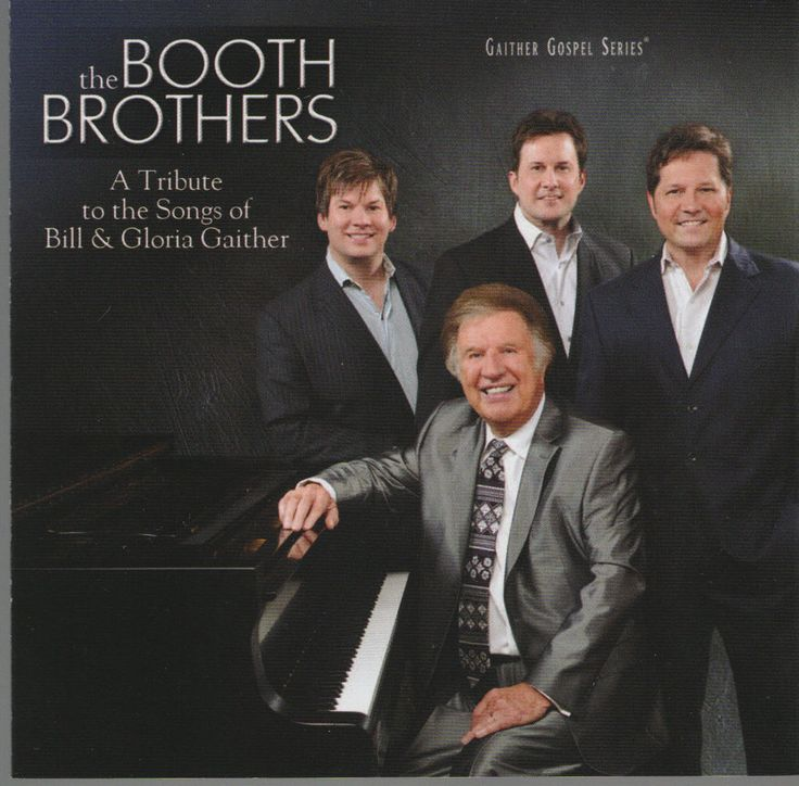 A Tribute to the Songs of Bill & Gloria Gaither by The Booth Brothers (CD, 2012) #Gospel