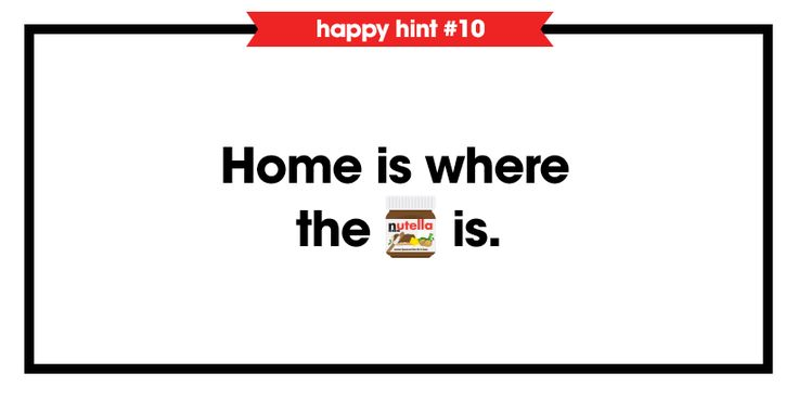 Take heart, Nutella® is always there for you.
