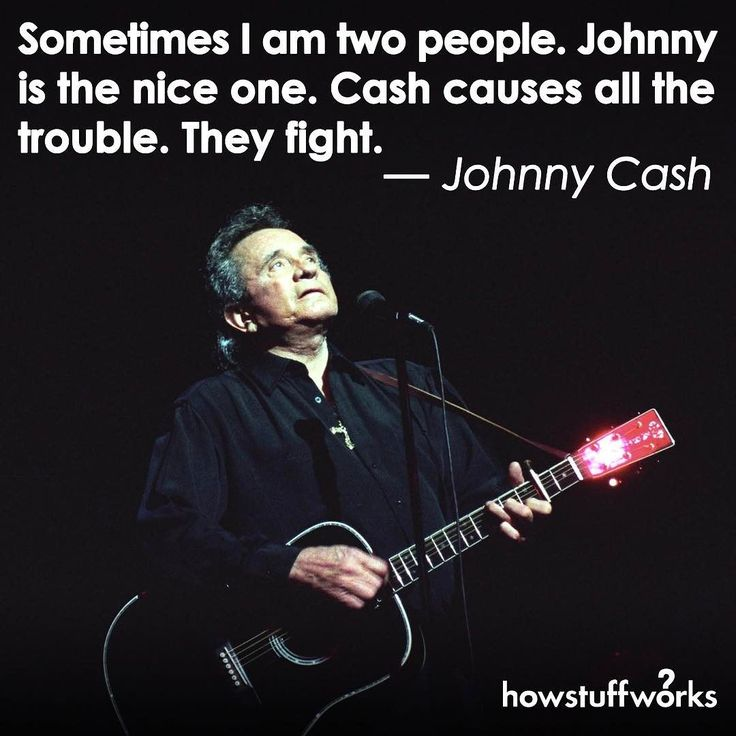 """Sometimes I am two people."" — Johnny Cash (born February 26, 1932)"