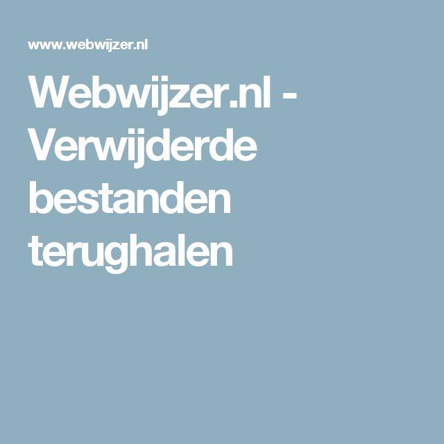 Webwijzer.nl - Verwijderde bestanden terughalen