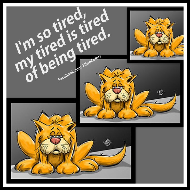I wake up being tired, I stay up being tired, I go to bed being tired. When do I get some relief from being tired? Facebook.com/FibroColors