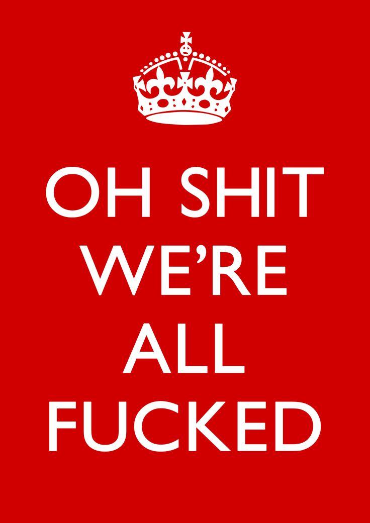 keep calm... MY ASS!