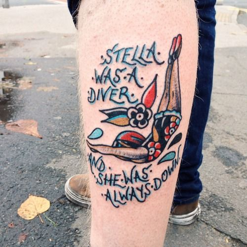 Stella was a diver and she was always down tattoo. My favorite Interpol song.