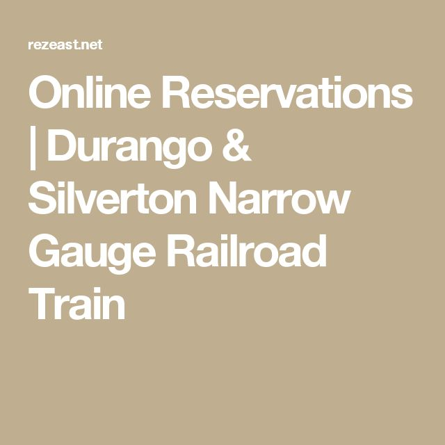 Online Reservations | Durango & Silverton Narrow Gauge Railroad Train