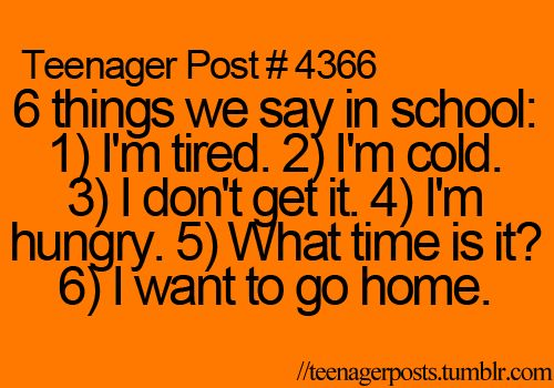i say each of these things at least three times....per class period....