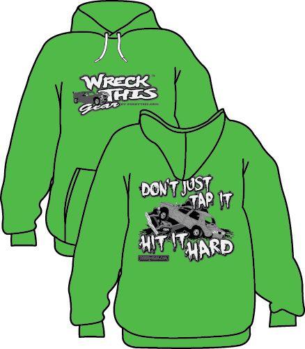 Don't just tap it. Hit it hard! Demolition derby hoodie from derbytees.com