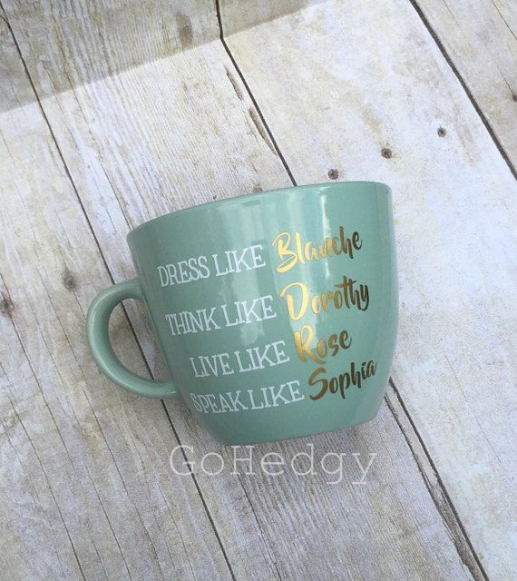 Golden Girls | Funny Golden Girls Coffee Mug | Also available on pub glass, wine glass | Dress like Blanche Think Like Dorothy | Gift Idea