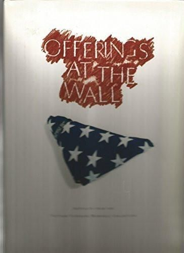 Offerings at the Wall: Artifacts from the Vietnam Veterans Memorial Collection Hardcover - May, 1995