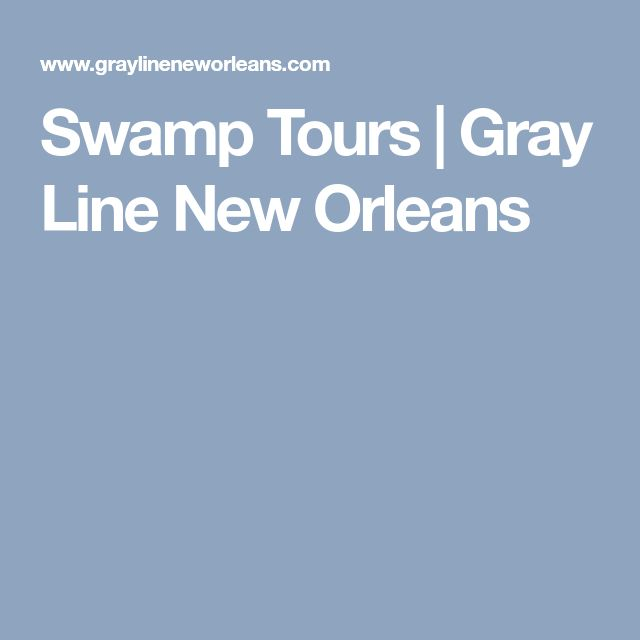 Swamp Tours | Gray Line New Orleans