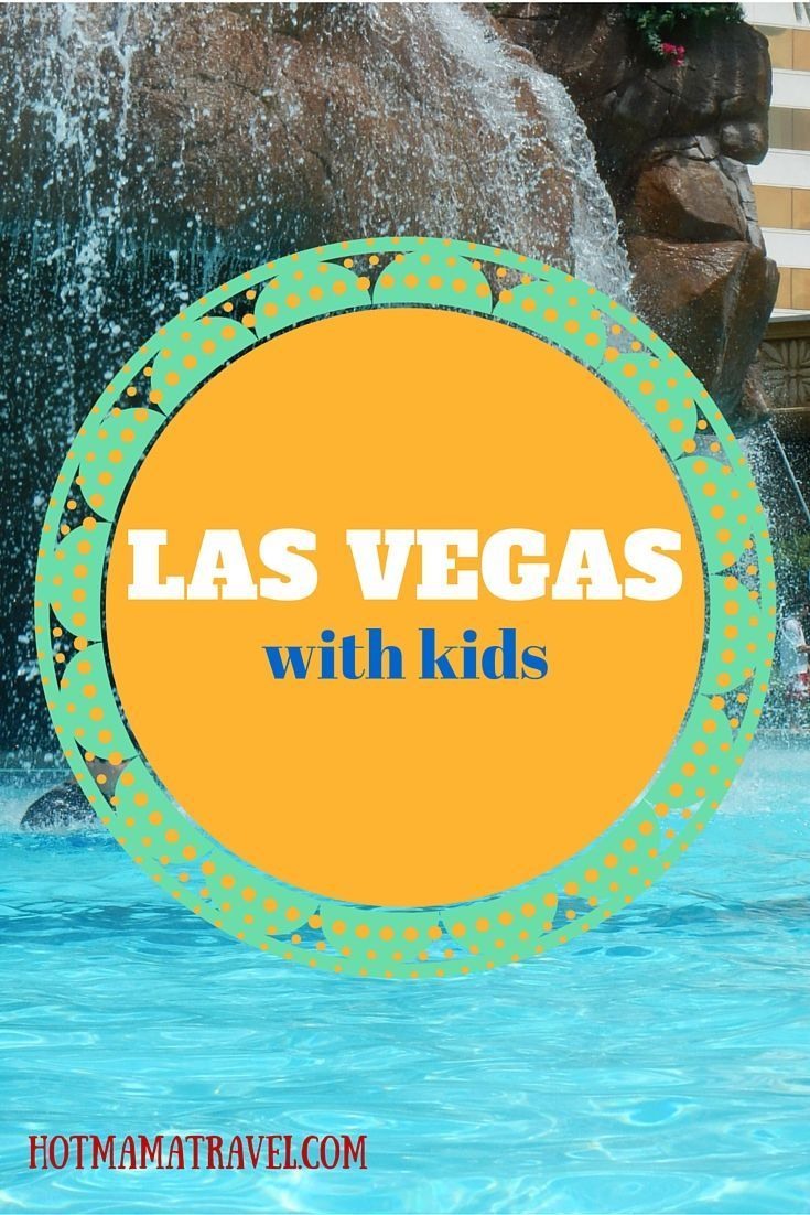 Gorgeous pools, great restaurants & a happening nightlife! Las Vegas with kids can still give you all those things if you know where to look!
