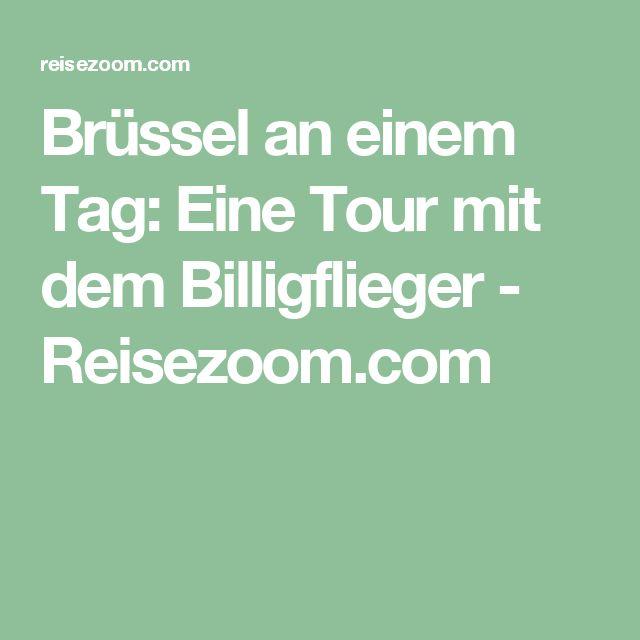 Brüssel an einem Tag: Eine Tour mit dem Billigflieger - Reisezoom.com