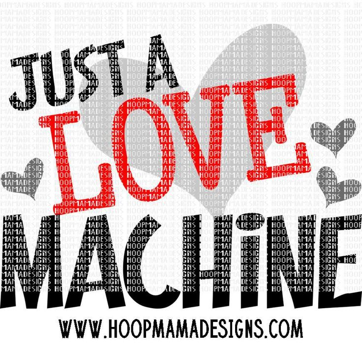 Download SVG AND EMBROIDERY BUNDLE - Just A Love Machine - HoopMama ...