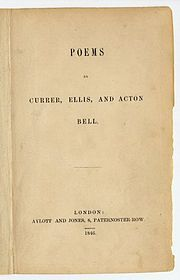 Poems by Currer, Ellis, and Acton Bell  The Brontë sisters had adopted pseudonyms for publication: Charlotte was Currer Bell, Emily was Ellis Bell and Anne was Acton Bell.