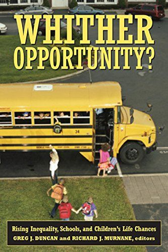Whither Opportunity?: Rising Inequality, Schools, and Children's Life Chances (Copublished with the Spencer Foundation):   divbr /As the incomes of affluent and poor families have diverged over the past three decades, so too has the educational performance of their children. But how exactly do the forces of rising inequality affect the educational attainment and life chances of low-income children? In Whither Opportunity?/i a distinguished team of economists, sociologists, and experts ...
