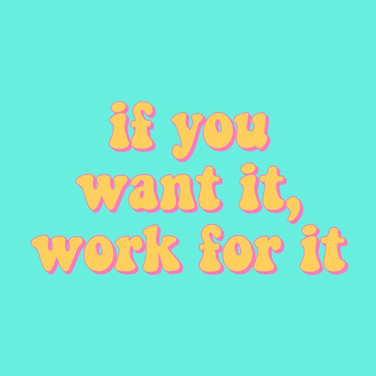 If You Want It Work For It Quote Inspirational Positivity Goals Happiness Happy Positive Blue Teal Yellow Pink Retro Vi Retro Quotes Vintage Quotes Happy Words