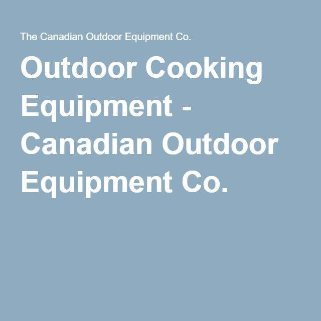 Outdoor Cooking Equipment - Canadian Outdoor Equipment Co.