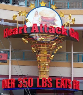 World famous Heart Attack Grill where several people have died or been sent to the emergency room while eating there. The employees there are dressed as doctors and nurses, and items there are named Triple Bypass or Quadruple Bypass Burger. And if you are over 350lbs, you eat for free. Jon Basso, the creator of The Heart Attack Grill, is a former nutritionist and used to run a Jenny Craig...
