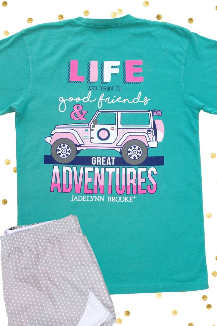 "NEW NEW NEW!! One of our favorite new short sleeves! ""Life was Meant for Good Friends and Great Adventures!"" - Now available online for immediate shipping at WWW.JADELYNNBROOKE.COM"
