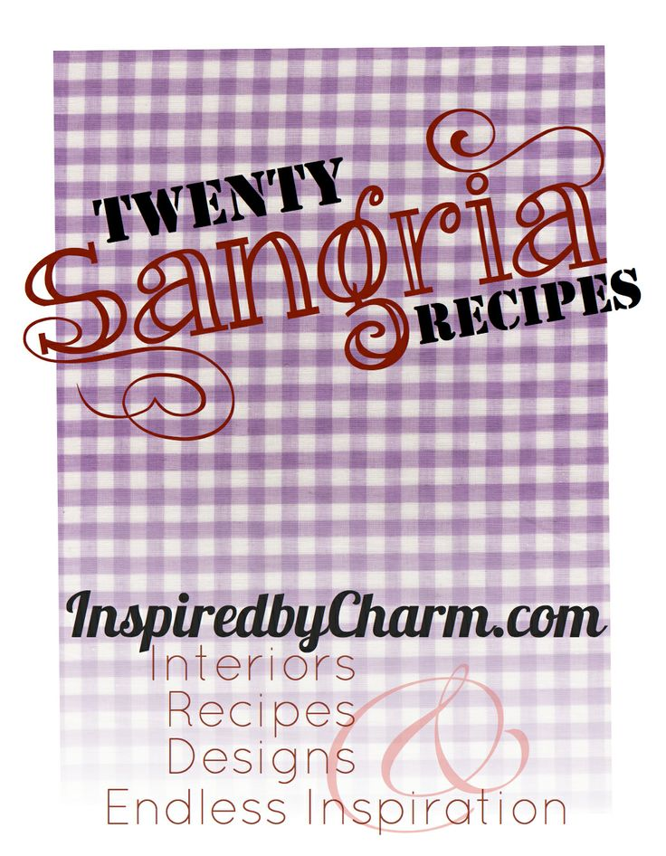 20 sangria recipes...inspired by charm @Lisa Morton Baych @Michelle Morton