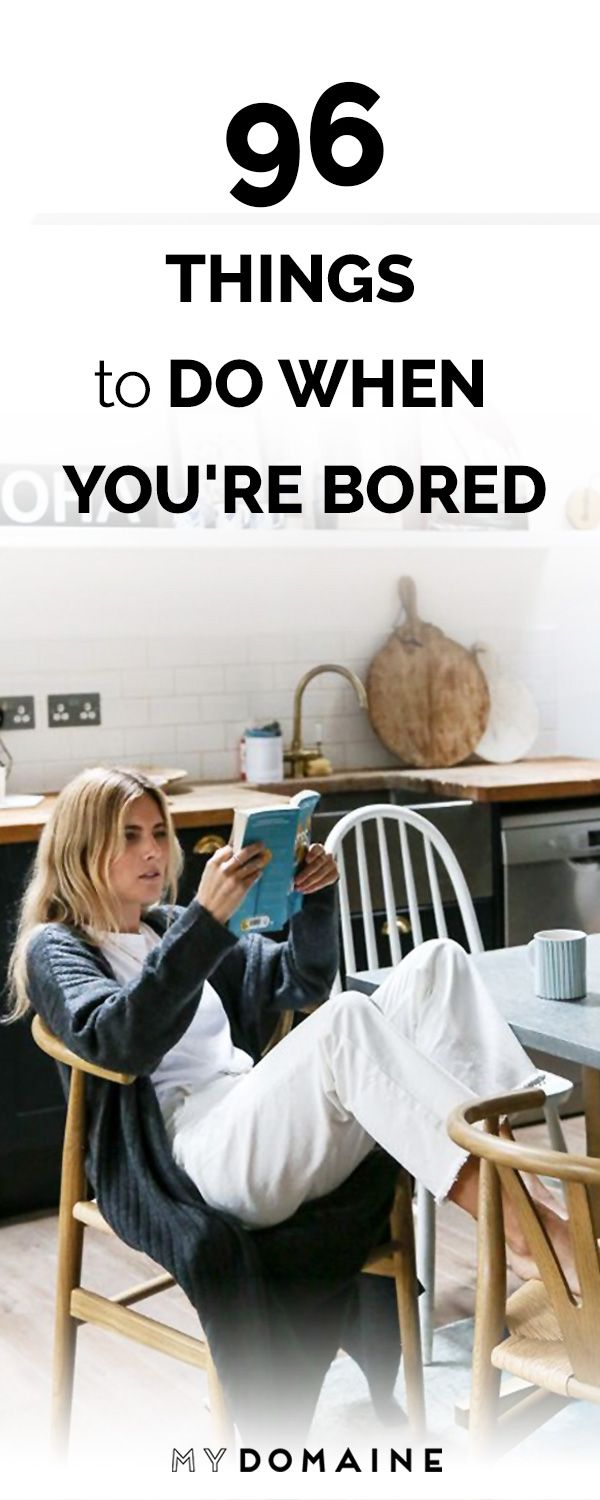 96 Things to Do When You're Bored