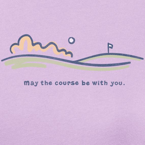 Women's May The Course Be With You Short Sleeve Crusher Tee | Life is good