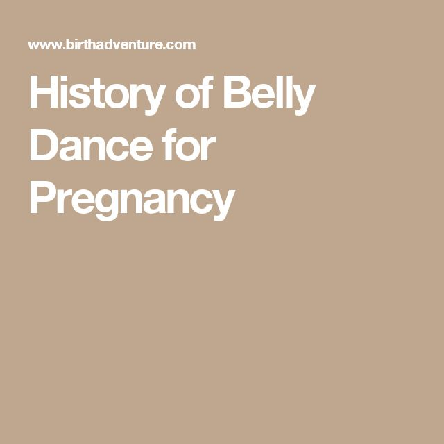 History of Belly Dance for Pregnancy