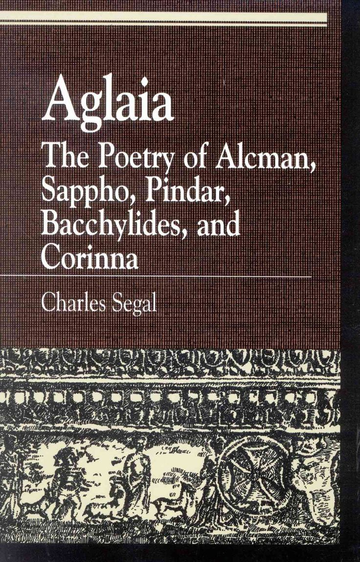 Aglaia: the poetry of Alcman, Sappho, Pindar, Bacchylides, and Corinna
