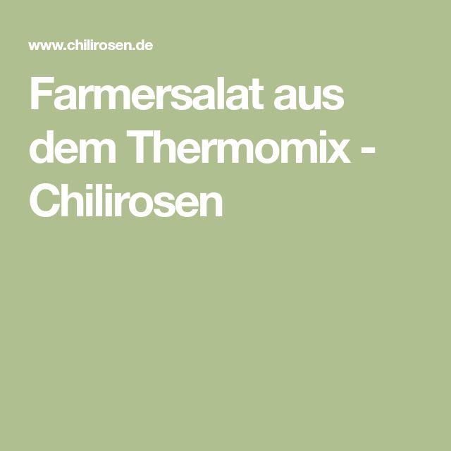 Farmersalat aus dem Thermomix - Chilirosen