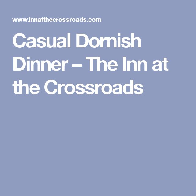 Casual Dornish Dinner – The Inn at the Crossroads