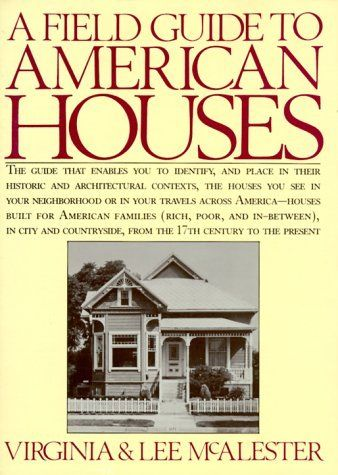 A Field Guide to American Houses by Virginia Savage McAlester,