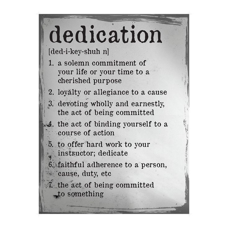 "Dedication Definition Poster This poster offers blend of both contemporary and traditional design elements. Text states ""Dedication"". Made in the USA Size: 18"" x 24"""