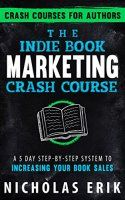Free: The Indie Book Marketing Crash Course: A 5 Day - http://freebiefresh.com/the-indie-book-marketing-crash-course-free-kindle-review/