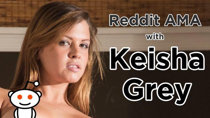 Reddit AMA with Keisha Grey!
