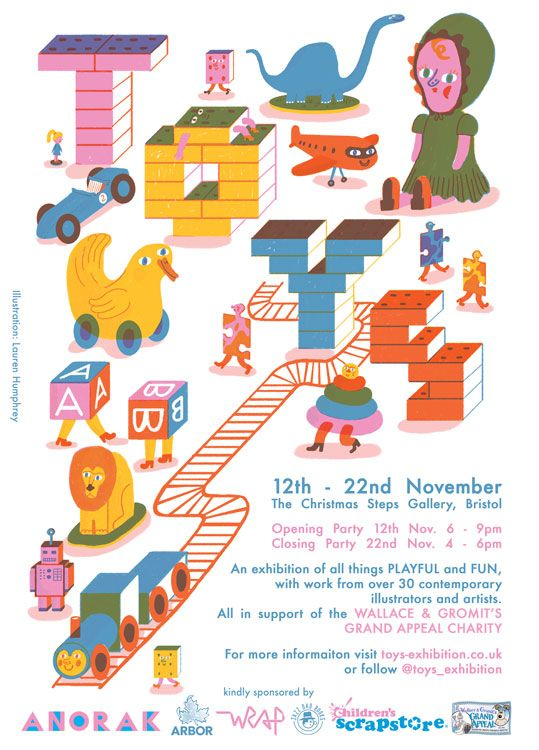 We're getting pretty excited here at Wrap about next month's TOYS exhibition in Bristol – especially after seeing this excellent poster by Lauren Humphrey to promote it. And we're also delighted to be one of the sponsors! Featuring an array of 3D and print work by an incredible group of illustrators including Ed Cheverton, Elliot Krusynski, Charlotte Mei, Jayde Perkin and Jay Cover (plus LOTS more!), it's set to be a playful and super-fun showcase of contemporary tale...