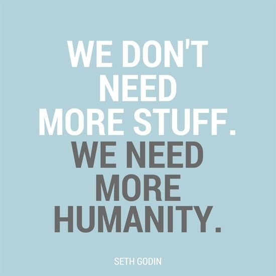 #minimalism we don't need more stuff; we need more humanity