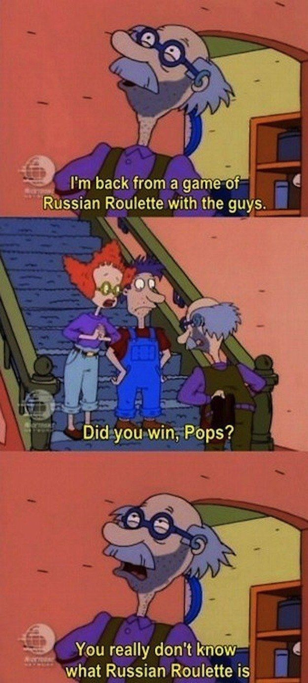 When Lou played Russian roulette for fun: | 33 Jokes That Went Way Over Your Head As A Kid