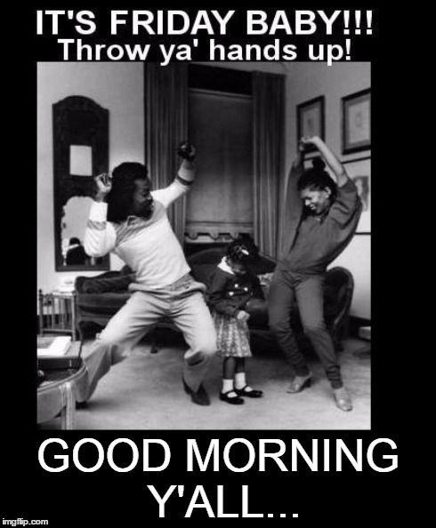 Funny Friday Morning Meme : Best friday images on pinterest