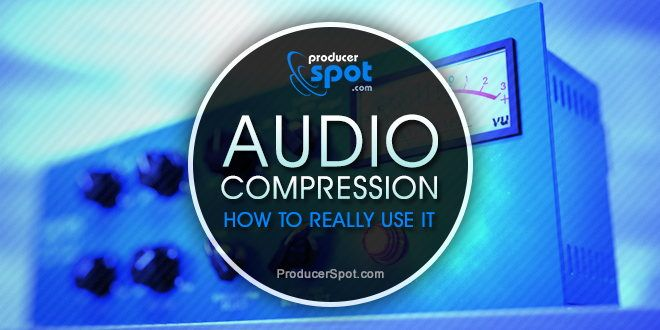 How To Really Use Audio Compression