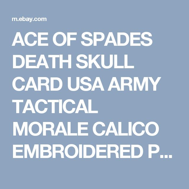 ACE OF SPADES DEATH SKULL CARD USA ARMY TACTICAL MORALE CALICO EMBROIDERED PATCH  | eBay