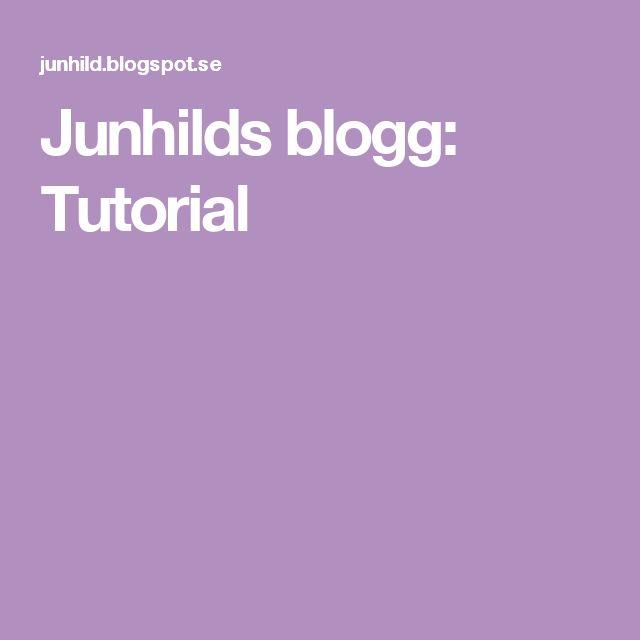 Junhilds blogg: Tutorial