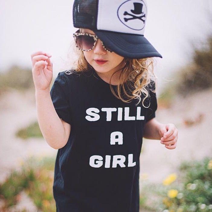 No matter what you do, you're #stillagirl. Love this tee. #dresslikeagirl.
