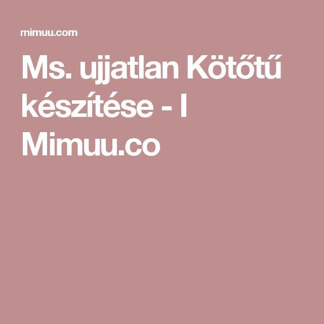 Ms. ujjatlan Kötőtű készítése - I Mimuu.co