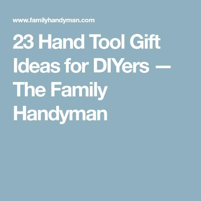 23 Hand Tool Gift Ideas for DIYers — The Family Handyman